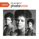 Playlist: The Very Best Of Phoebe Snow/Phoebe Snow