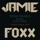 Speak French feat.Gucci Mane/Jamie Foxx