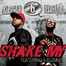 Shake My (Clean Album Version featuring Kalenna)/Three 6 Mafia