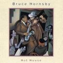 Hot House/Bruce Hornsby & the Range