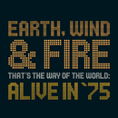 That's The Way Of The World: Alive In '75/EARTH,WIND & FIRE