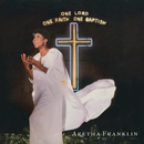 One Lord, One Faith, One Baptism/Aretha Franklin