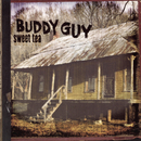 Sweet Tea/Buddy Guy