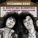Fillmore East: The Lost Concert Tapes 12/13/68/Al Kooper And Mike Bloomfield