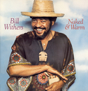 Naked & Warm/Bill Withers