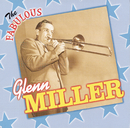 The Fabulous Glenn Miller and His Orchestra/Glenn Miller