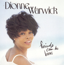 Friends Can Be Lovers/Dionne Warwick