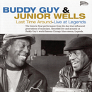 Last Time Around - Live At Legends/Buddy Guy & Junior Wells