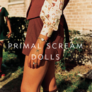Dolls/Primal Scream