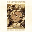 She Builds Quick Machines/Velvet Revolver