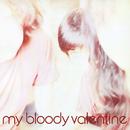 Isn't Anything/My Bloody Valentine