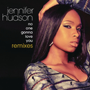 No One Gonna Love You Remixes/Jennifer Hudson