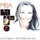 Live in Japan - The Flower Girl Jam/Meja