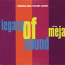 I Wanna Give You My Lovin' feat.Meja/Legacy of Sound