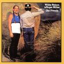 Old Friends/Willie Nelson & Roger Miller