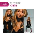 Playlist: The Very Best Of Ciara/Ciara