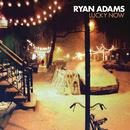 Lucky Now/Ryan Adams