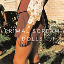 Dolls ((Some Spiders White Light Returned With Thanks ) Demo Mix)/Primal Scream