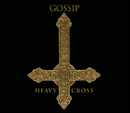 Heavy Cross/Gossip
