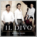 Wicked Game/Il Divo