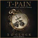 5 O'Clock (Latin Remix) feat.Lily Allen,Wisin,Yandel/T-Pain