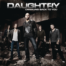Crawling Back To You/Daughtry