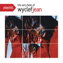 Playlist: The Very Best Of Wyclef Jean/WYCLEF JEAN