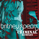 Criminal (Remixes)/Britney Spears