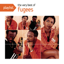 Playlist: The Very Best of Fugees/Fugees
