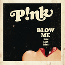 Blow Me (One Last Kiss)/P!nk