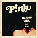 Blow Me (One Last Kiss) (Clean Version)/P!nk