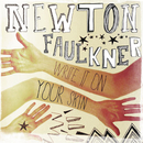Write It On Your Skin/Newton Faulkner