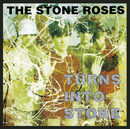 Turns Into Stone/The Stone Roses