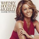I Look To You/Whitney Houston & R. Kelly