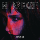 Give Up/Miles Kane