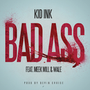 Bad Ass feat.Meek Mill & Wale/Kid Ink