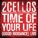 Time of Your Life (Good Riddance) [Live]/2CELLOS (SULIC & HAUSER)