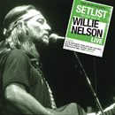 Setlist: The Very Of Willie Nelson LIVE/Willie Nelson