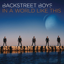 In a World Like This/Backstreet Boys