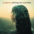 Waiting for Superman/Daughtry