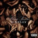 Black Panties (Deluxe Version)/R. Kelly