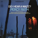 Do I Hear a Waltz?/Percy Faith & His Orchestra