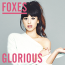 Glorious (Remixes)/Foxes