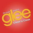 Cheek to Cheek (Glee Cast Version)/Glee Cast