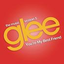 You're My Best Friend (Glee Cast Version)/Glee Cast