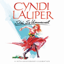 She's So Unusual: A 30th Anniversary Celebration (Deluxe Edition)/CYNDI LAUPER