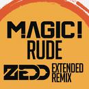 Rude (Zedd Extended Remix)/MAGIC!
