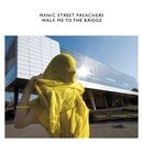 Walk Me to the Bridge/Manic Street Preachers