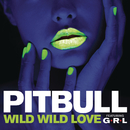 Wild Wild Love feat.G.R.L./Pitbull
