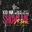 Show Me (Remix) feat.Trey Songz & Juicy J & 2 Chainz & Chris Brown/Kid Ink